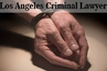 Los Angeles Criminal Attorney CA